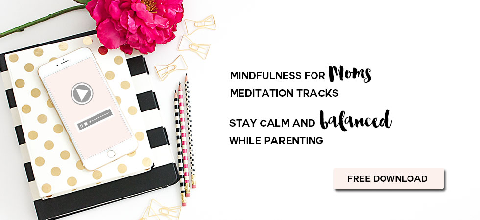 Mindfulness for Moms - Free meditation download by Jaime Pfeffer - Life Balancing Coach